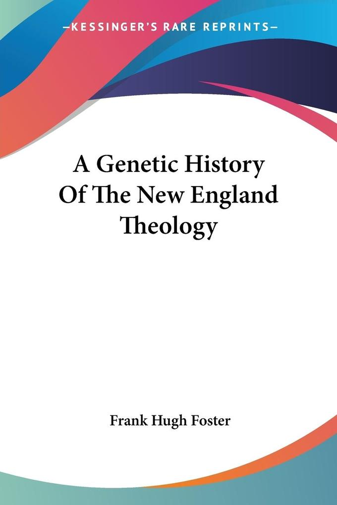 A Genetic History Of The New England Theology als Taschenbuch