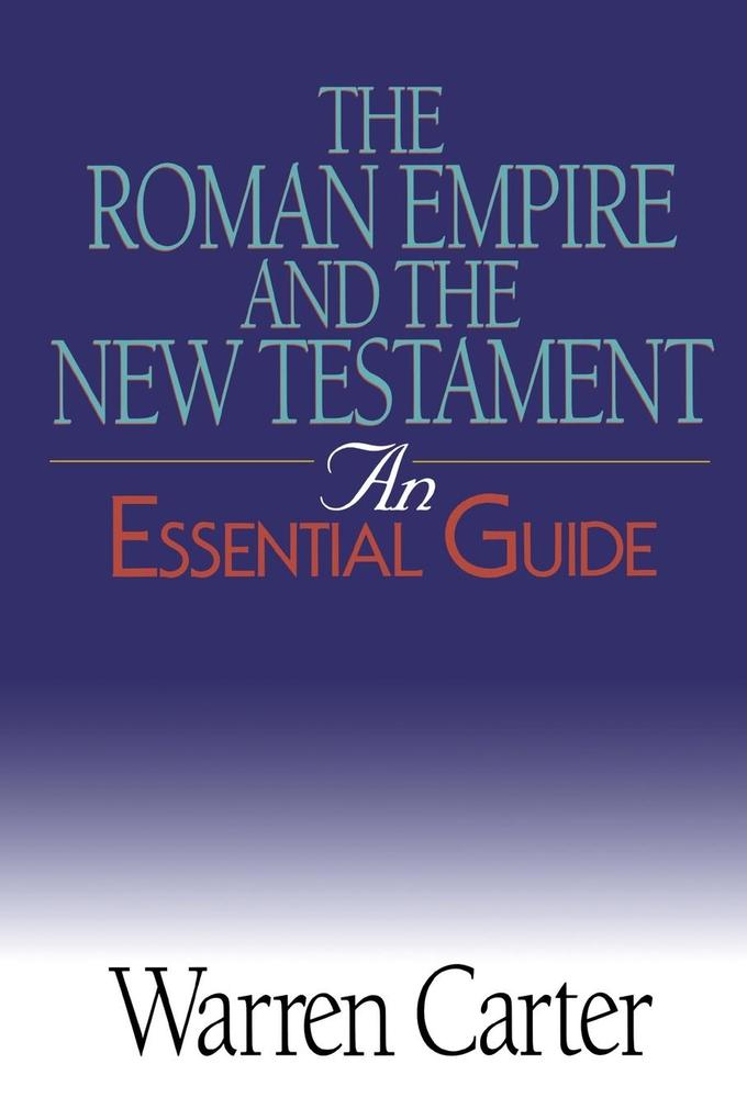 The Roman Empire and the New Testament: An Essential Guide als Taschenbuch