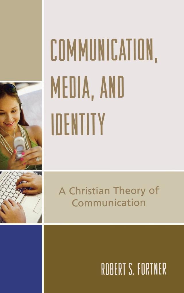 Communication, Media, and Identity als Buch (gebunden)