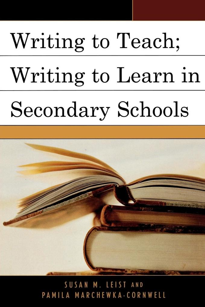 Writing to Teach; Writing to Learn in Secondary Schools als Taschenbuch
