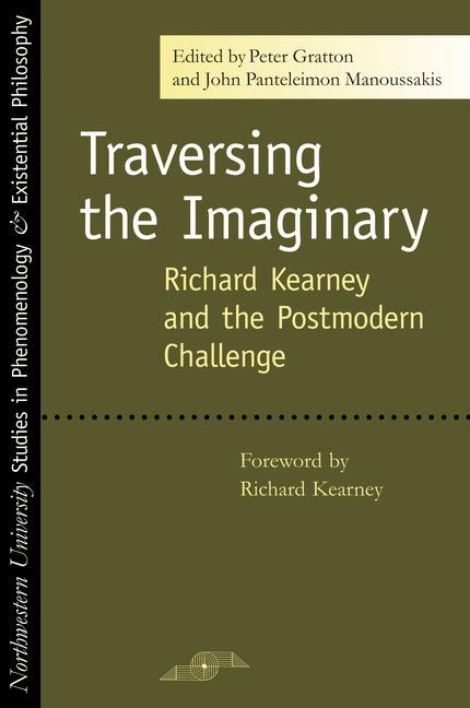 Traversing the Imaginary: Richard Kearney and the Postmodern Challenge als Taschenbuch