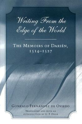 Writing from the Edge of the World: The Memoirs of Darien, 1514-1527 als Taschenbuch