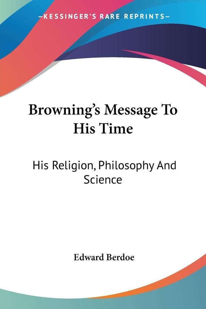 Browning's Message To His Time als Taschenbuch