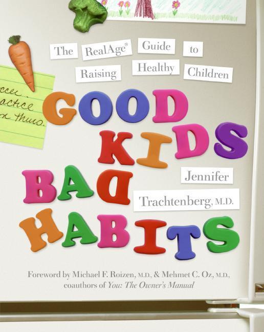 Good Kids, Bad Habits: The Realage (R) Guide to Raising Healthy Children als Taschenbuch