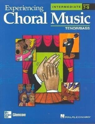 Experiencing Choral Music, Intermediate: Tenor/Bass: Grades 7-9 als Taschenbuch