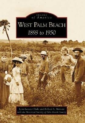 West Palm Beach: 1893 to 1950 als Taschenbuch