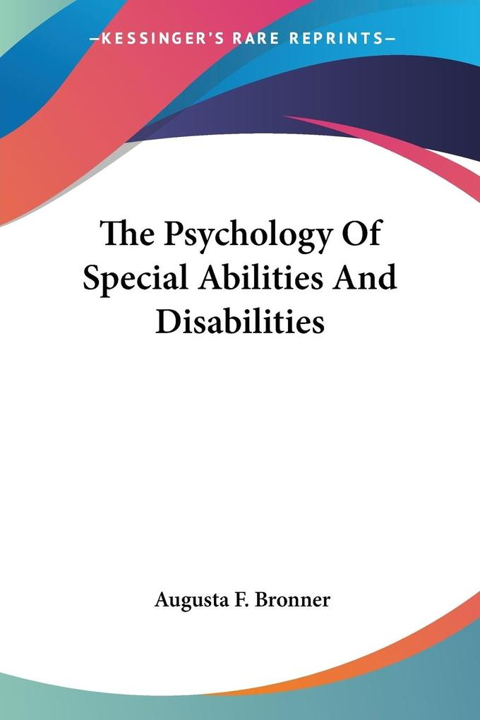 The Psychology Of Special Abilities And Disabilities als Taschenbuch