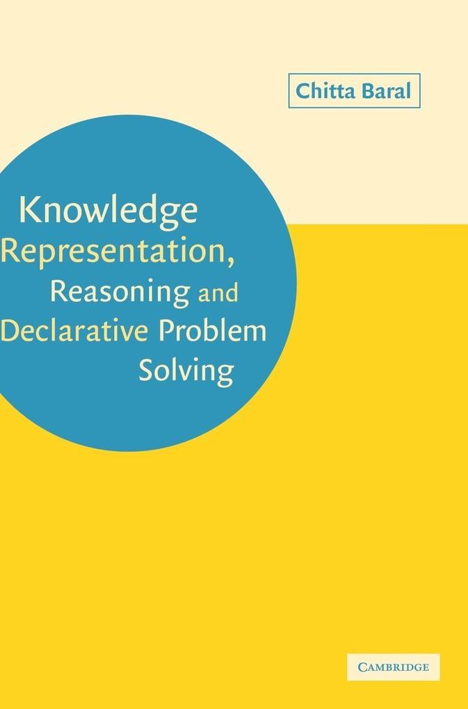 Knowledge Representation, Reasoning and Declarative Problem       Solving als Buch (gebunden)