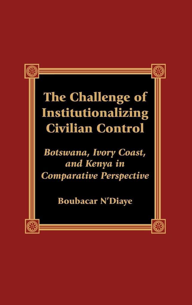 Challenge of Institutionalizing Civilian Control als Buch (gebunden)