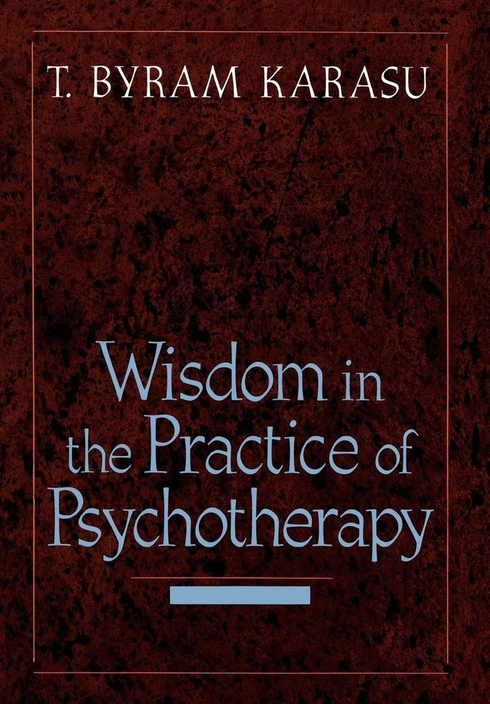 Wisdom in the Practice of Psychotherapy (Revised) als Buch (gebunden)