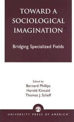 Toward a Sociological Imagination: Bridging Specialized Fields als Taschenbuch