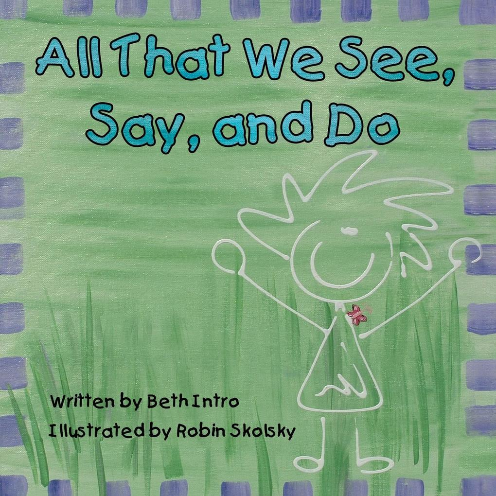 All That We See, Say, and Do als Taschenbuch