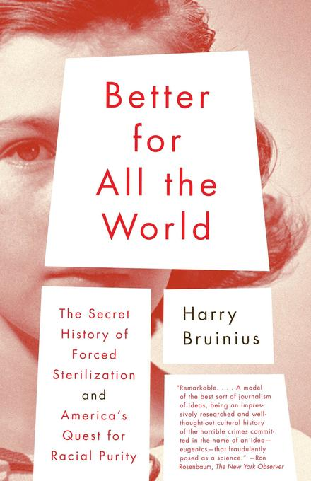 Better for All the World: The Secret History of Forced Sterilization and America's Quest for Racial Purity als Taschenbuch