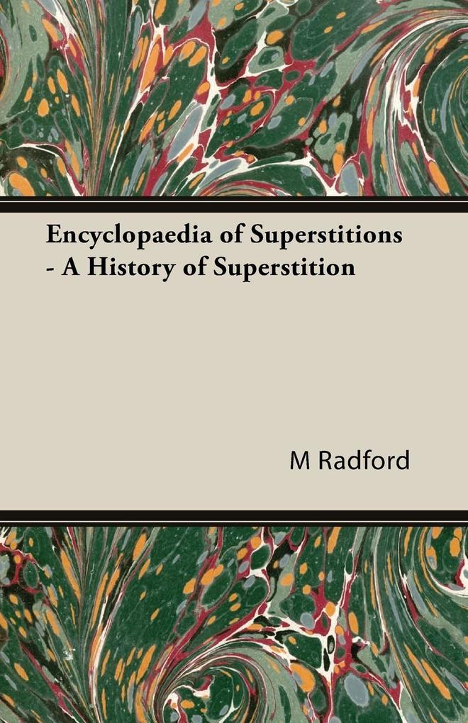Encyclopaedia of Superstitions - A History of Superstition als Taschenbuch