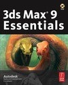 Autodesk 3ds Max 9 Essentials [With Includes CDROM]