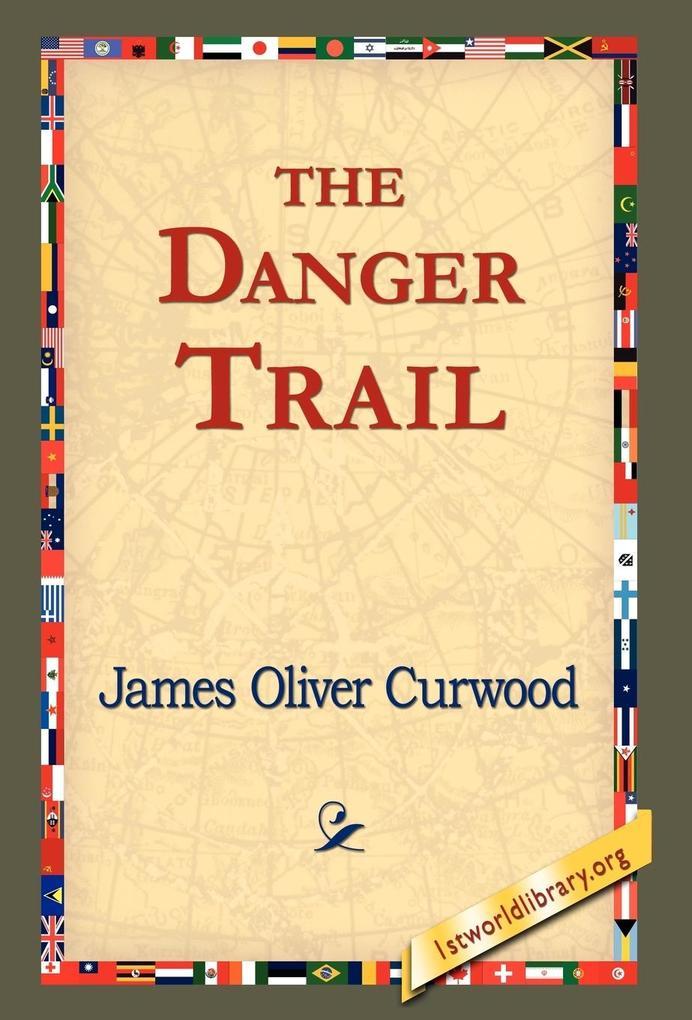 The Danger Trail als Buch (gebunden)