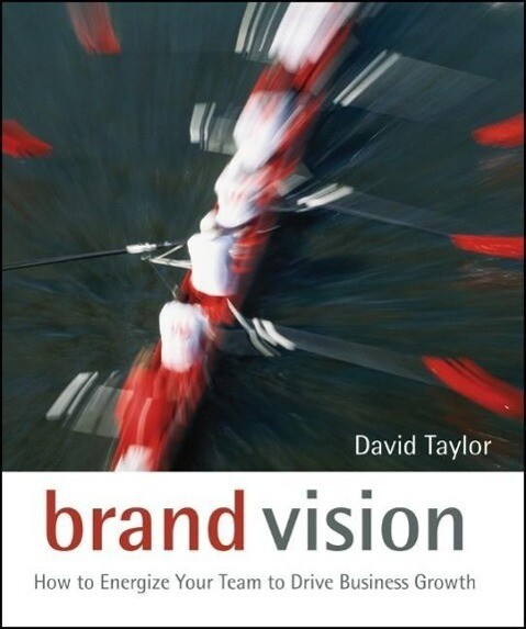 Brand Vision: How to Energize Your Team to Drive Business Growth als Buch (gebunden)