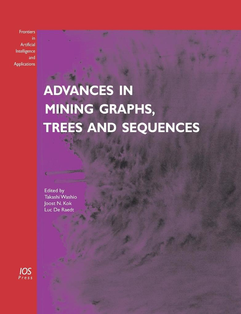 Advances in Mining Graphs, Trees and Sequences als Taschenbuch