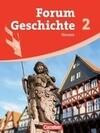 Forum Geschichte 02. Schülerbuch. Neubearbeitung. Gymnasium Hessen