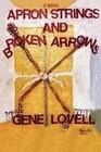 Apron Strings and Broken Arrows