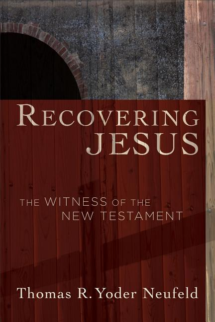 Recovering Jesus: The Witness of the New Testament als Taschenbuch