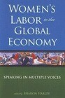 Women's Labor in the Global Economy: Speaking in Multiple Voices