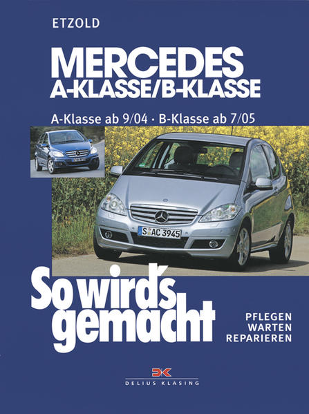 So wird's gemacht. Mercedes A-Klasse von 9/04 bis 4/12 - B-Klasse von 7/05 bis 6/11 als Buch (kartoniert)