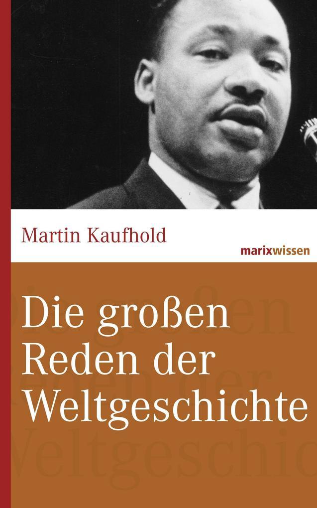 Die großen Reden der Weltgeschichte als Buch (gebunden)