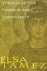 Struggles for Power in Early Christianity: A Study of the First Letter of Timothy
