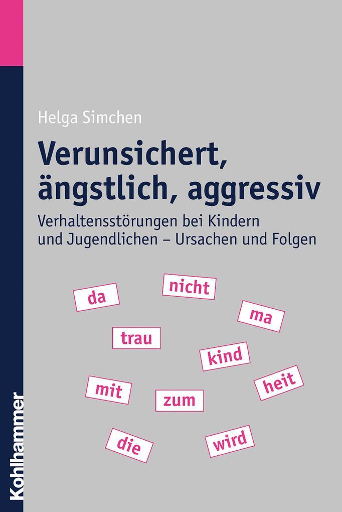 Verunsichert, ängstlich, aggressiv als Buch (kartoniert)