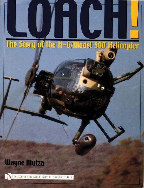 Loach!: The Story of the H-6/Model 500 Helicter als Taschenbuch