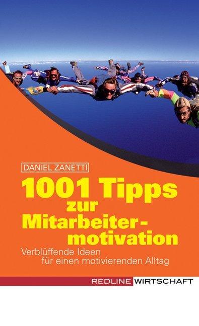 1001 Tipps zur Mitarbeitermotivation als Buch (kartoniert)
