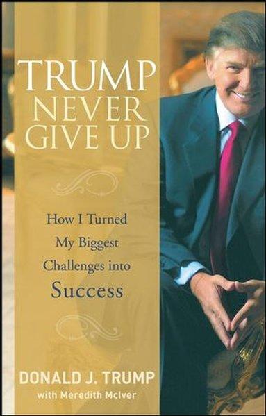 Trump Never Give Up als Buch (gebunden)