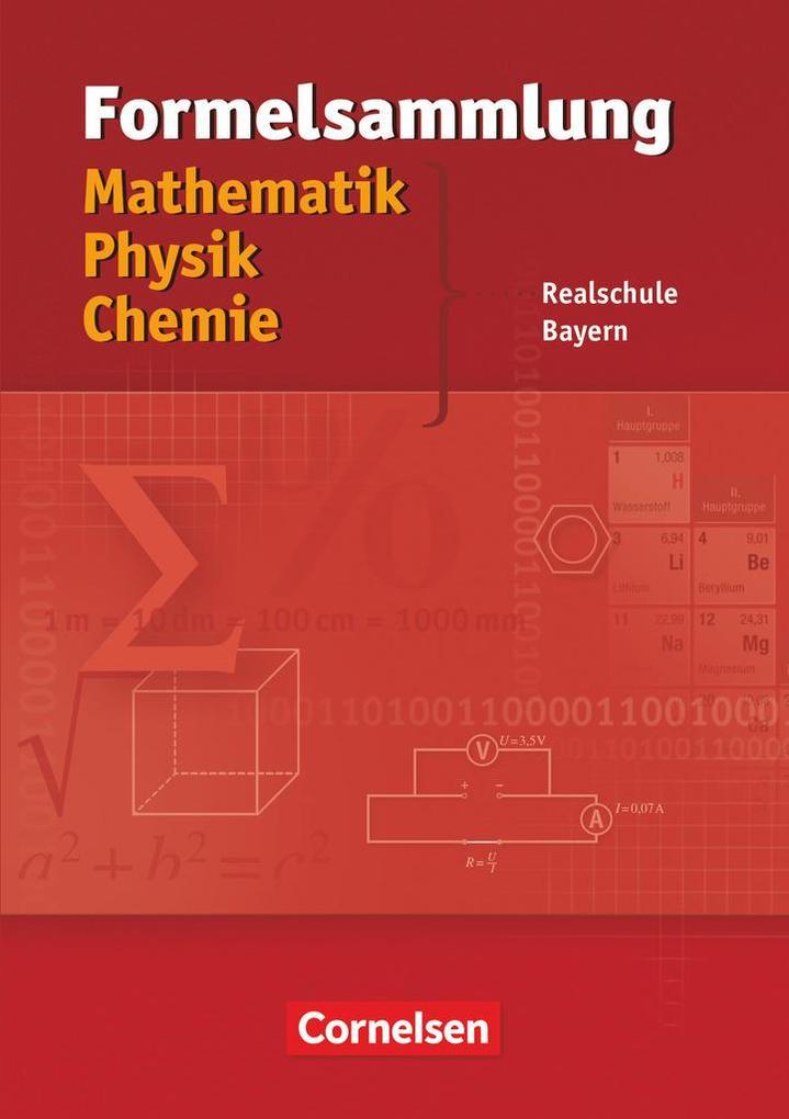 Formelsammlung Mathematik - Physik - Chemie. Realschule Bayern als Buch (kartoniert)