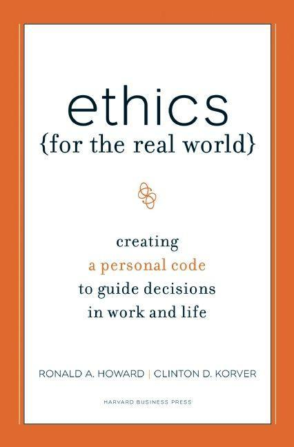 Ethics for the Real World: Creating a Personal Code to Guide Decisions in Work and Life als Buch