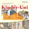 Die Kinder-Uni Bd 2 - 3. Forscher erklären die Rätsel der Welt