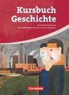 Kursbuch Geschichte. Von der Industriellen Revolution bis zur Gegenwart. Schülerbuch. Sachsen