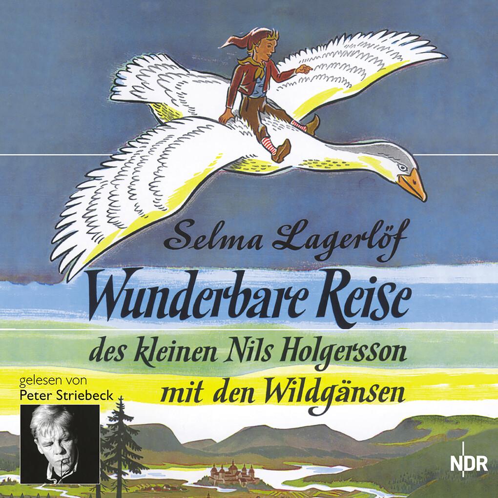 Wunderbare Reise des kleinen Nils Holgersson mit den Wildgänsen als Hörbuch Download