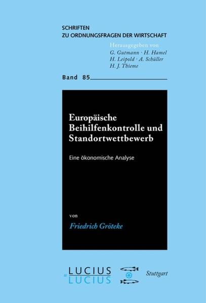 Europäische Beihilfenkontrolle und Standortwettbewerb als Buch (gebunden)