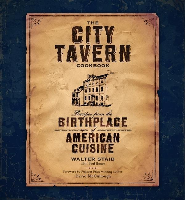 The City Tavern Cookbook: Recipes from the Birthplace of American Cuisine als Buch (gebunden)