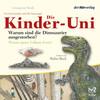 Die Kinder-Uni Bd 1 - 1. Forscher erklären die Rätsel der Welt