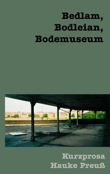 Bedlam, Bodleian, Bodemuseum als Buch (kartoniert)