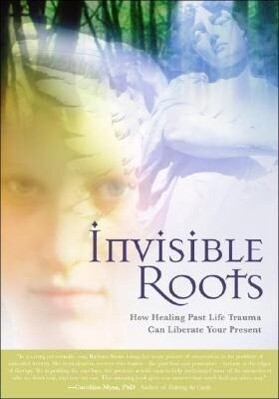 Invisible Roots: How Healing Past Life Trauma Can Liberate Your Present als Taschenbuch