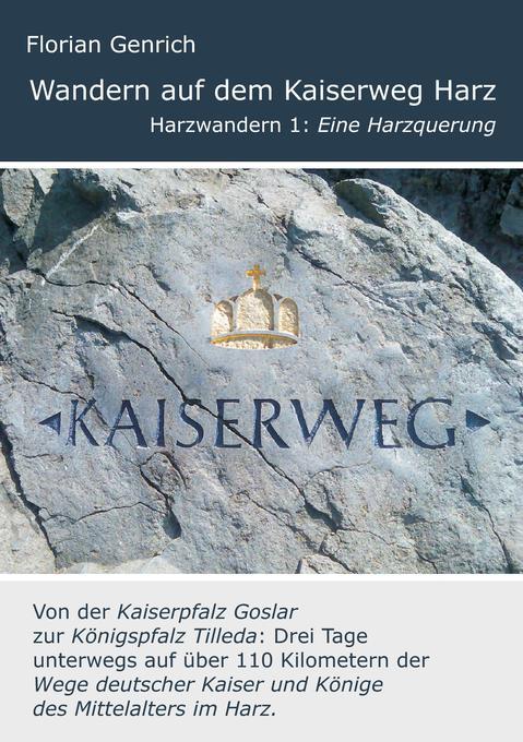 Wandern auf dem Kaiserweg Harz als Buch (kartoniert)
