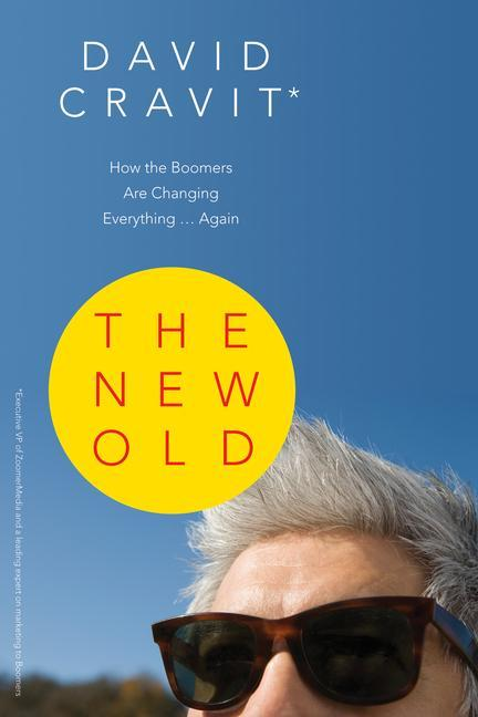 The New Old: How the Boomers Are Changing Everything... Again als Taschenbuch