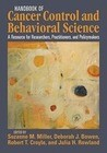 Handbook of Cancer Control and Behavioral Science: A Resource for Researchers, Practitioners, and Policymakers