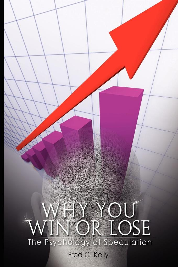 Why You Win or Lose: The Psychology of Speculation als Taschenbuch