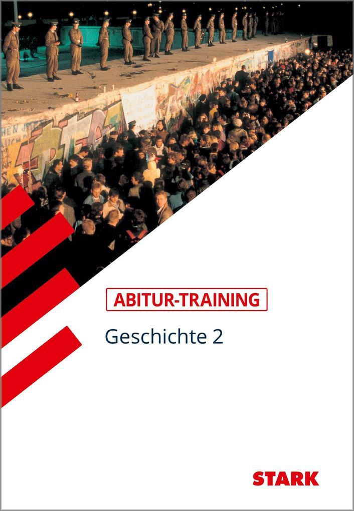 Abitur-Training Geschichte. Geschichte 2 als Buch (kartoniert)