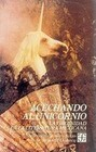 Acechando Al Unicorno (Stalking the Unicorn): La Virginidad En La Literatura Mexicana (Virginity in Mexican Literature)