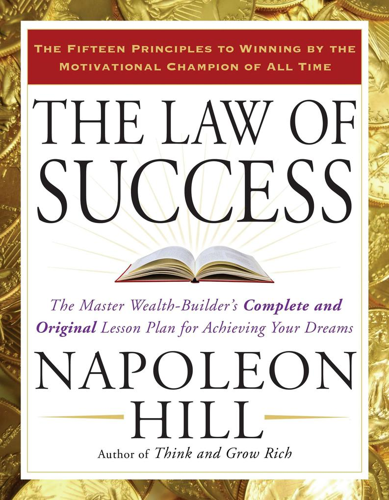 The Law of Success: The Master Wealth-Builder's Complete and Original Lesson Plan for Achieving Your Dreams als Taschenbuch